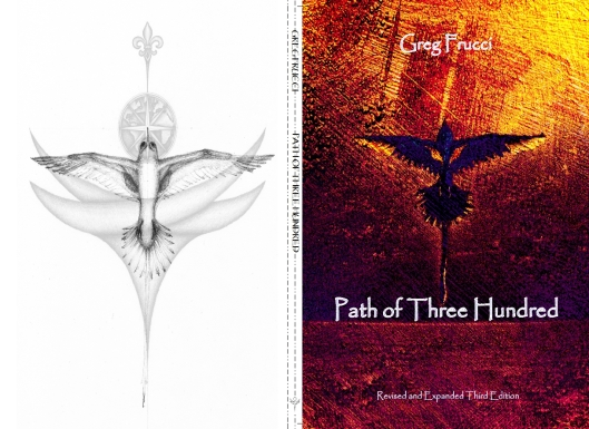 """Front, Back and spine of the 3rd Edition of """"Path of Three Hundred"""" by Greg Frucci. All rights reserved and Copyright, 2015 by Greg Frucci"""